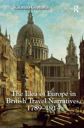 The Idea of Europe in British Travel Narratives, 1789-1914: 1st Edition (Hardback) book cover