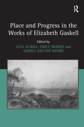 Place and Progress in the Works of Elizabeth Gaskell (Hardback) book cover