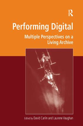 Performing Digital: Multiple Perspectives on a Living Archive (Hardback) book cover