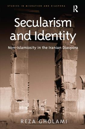 Secularism and Identity: Non-Islamiosity in the Iranian Diaspora, 1st Edition (Paperback) book cover