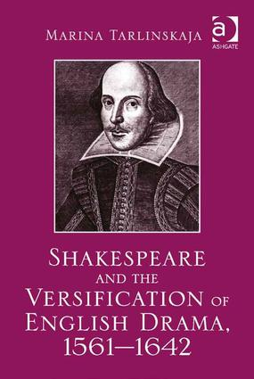 Shakespeare and the Versification of English Drama, 1561-1642: 1st Edition (Hardback) book cover