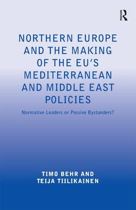 Northern Europe and the Making of the EU's Mediterranean and Middle East Policies: Normative Leaders or Passive Bystanders?, 1st Edition (Hardback) book cover