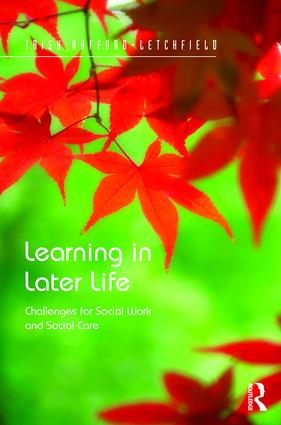 Learning in Later Life: Challenges for Social Work and Social Care book cover