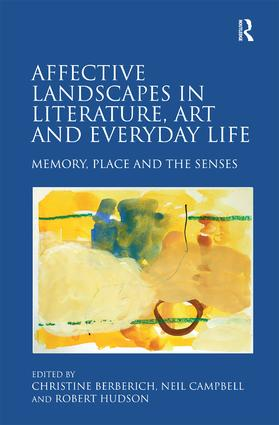 Affective Landscapes in Literature, Art and Everyday Life: Memory, Place and the Senses, 1st Edition (Hardback) book cover