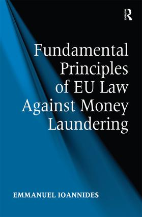 Fundamental Principles of EU Law Against Money Laundering: 1st Edition (Hardback) book cover