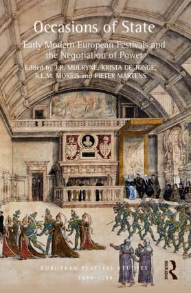 Occasions of State: Early Modern European Festivals and the Negotiation of Power, 1st Edition (Hardback) book cover