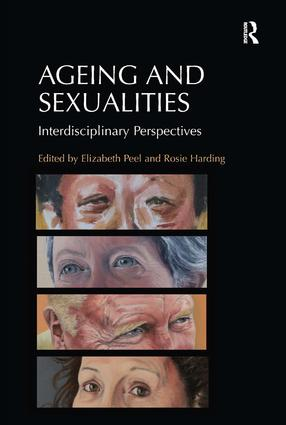Ageing and Sexualities: Interdisciplinary Perspectives, 1st Edition (Hardback) book cover