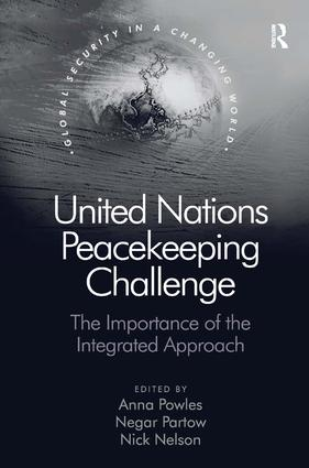 United Nations Peacekeeping Challenge: The Importance of the Integrated Approach, 1st Edition (Hardback) book cover