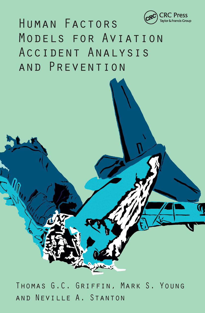Human Factors Models for Aviation Accident Analysis and Prevention: 1st Edition (Hardback) book cover