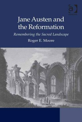 Jane Austen and the Reformation: Remembering the Sacred Landscape book cover