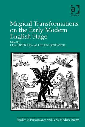 Magical Transformations on the Early Modern English Stage: 1st Edition (Hardback) book cover