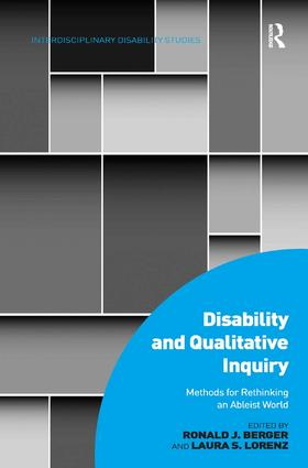 Disability and Qualitative Inquiry: Methods for Rethinking an Ableist World (Hardback) book cover