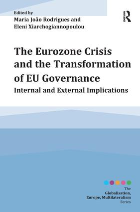 The Eurozone Crisis and the Transformation of EU Governance: Internal and External Implications, 1st Edition (Hardback) book cover