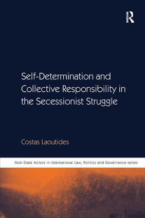Self-Determination and Collective Responsibility in the Secessionist Struggle: 1st Edition (Hardback) book cover