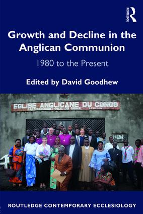 Growth and Decline in the Anglican Communion: 1980 to the Present, 1st Edition (Paperback) book cover