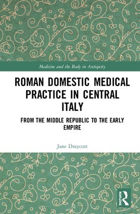 Roman Domestic Medical Practice in Central Italy: From the Middle Republic to the Early Empire book cover