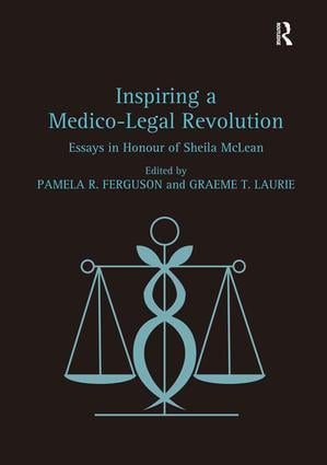 Inspiring a Medico-Legal Revolution: Essays in Honour of Sheila McLean, 1st Edition (Hardback) book cover