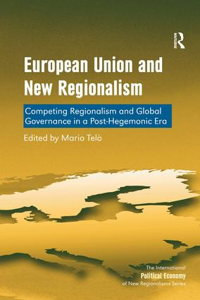 European Union and New Regionalism: Competing Regionalism and Global Governance in a Post-Hegemonic Era book cover