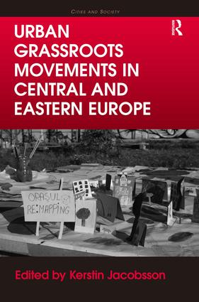Urban Grassroots Movements in Central and Eastern Europe: 1st Edition (Hardback) book cover