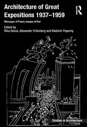 Architecture of Great Expositions 1937-1959: Messages of Peace, Images of War (Hardback) book cover