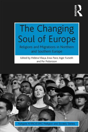 The Changing Soul of Europe: Religions and Migrations in Northern and Southern Europe, 1st Edition (Hardback) book cover