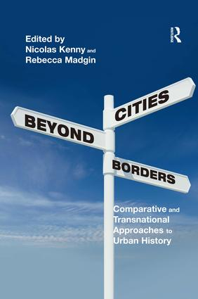Cities Beyond Borders: Comparative and Transnational Approaches to Urban History (Hardback) book cover