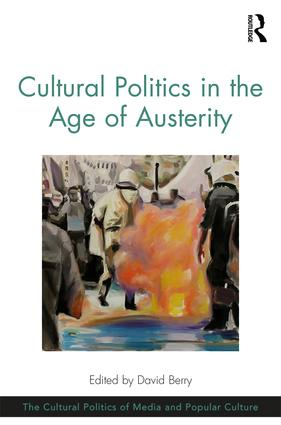 Cultural Politics in the Age of Austerity (Hardback) book cover