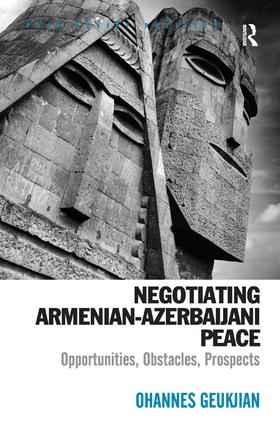 Negotiating Armenian-Azerbaijani Peace: Opportunities, Obstacles, Prospects book cover