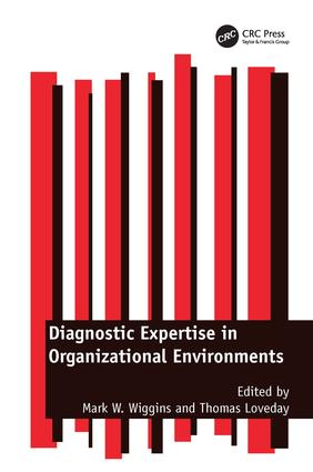 Diagnostic Expertise in Organizational Environments: 1st Edition (Hardback) book cover