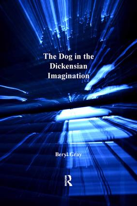 The Dog in the Dickensian Imagination: 1st Edition (Hardback) book cover
