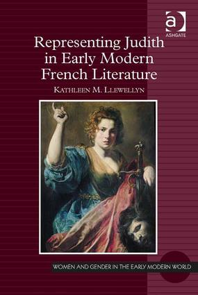 Representing Judith in Early Modern French Literature: 1st Edition (e-Book) book cover