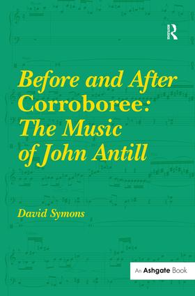 Before and After Corroboree: The Music of John Antill: 1st Edition (Hardback) book cover