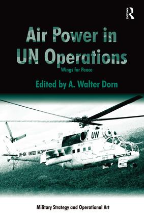 Air Power in UN Operations: Wings for Peace, 1st Edition (e-Book) book cover