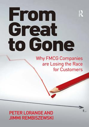 From Great to Gone: Why FMCG Companies are Losing the Race for Customers, 1st Edition (Hardback) book cover