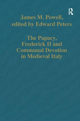 The Papacy, Frederick II and Communal Devotion in Medieval Italy: 1st Edition (Hardback) book cover
