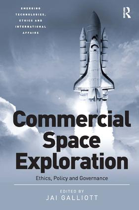 Commercial Space Exploration: Ethics, Policy and Governance (Hardback) book cover