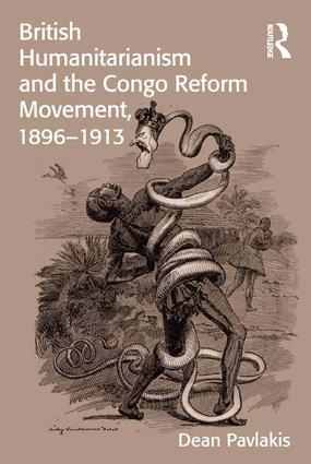 British Humanitarianism and the Congo Reform Movement, 1896-1913
