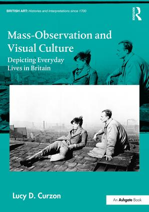 Mass-Observation and Visual Culture: Depicting Everyday Lives in Britain book cover