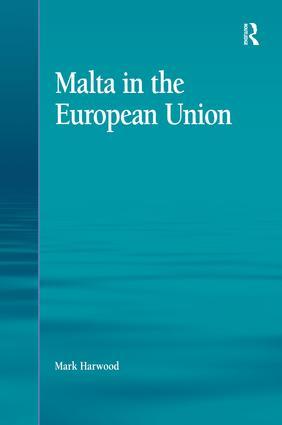 Malta in the European Union: 1st Edition (Hardback) book cover