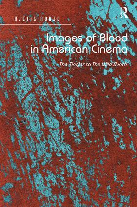 Images of Blood in American Cinema: The Tingler to The Wild Bunch, 1st Edition (Hardback) book cover