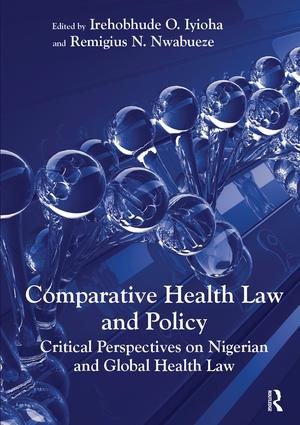Comparative Health Law and Policy: Critical Perspectives on Nigerian and Global Health Law, 1st Edition (Hardback) book cover