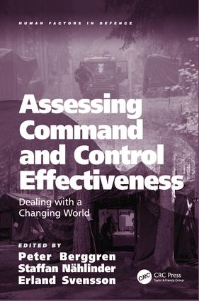 Assessing Command and Control Effectiveness: Dealing with a Changing World, 1st Edition (Hardback) book cover