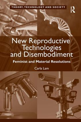 New Reproductive Technologies and Disembodiment: Feminist and Material Resolutions, 1st Edition (Hardback) book cover