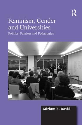 Feminism, Gender and Universities: Politics, Passion and Pedagogies, 1st Edition (Hardback) book cover