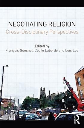 Negotiating Religion: Cross-disciplinary perspectives, 1st Edition (Hardback) book cover