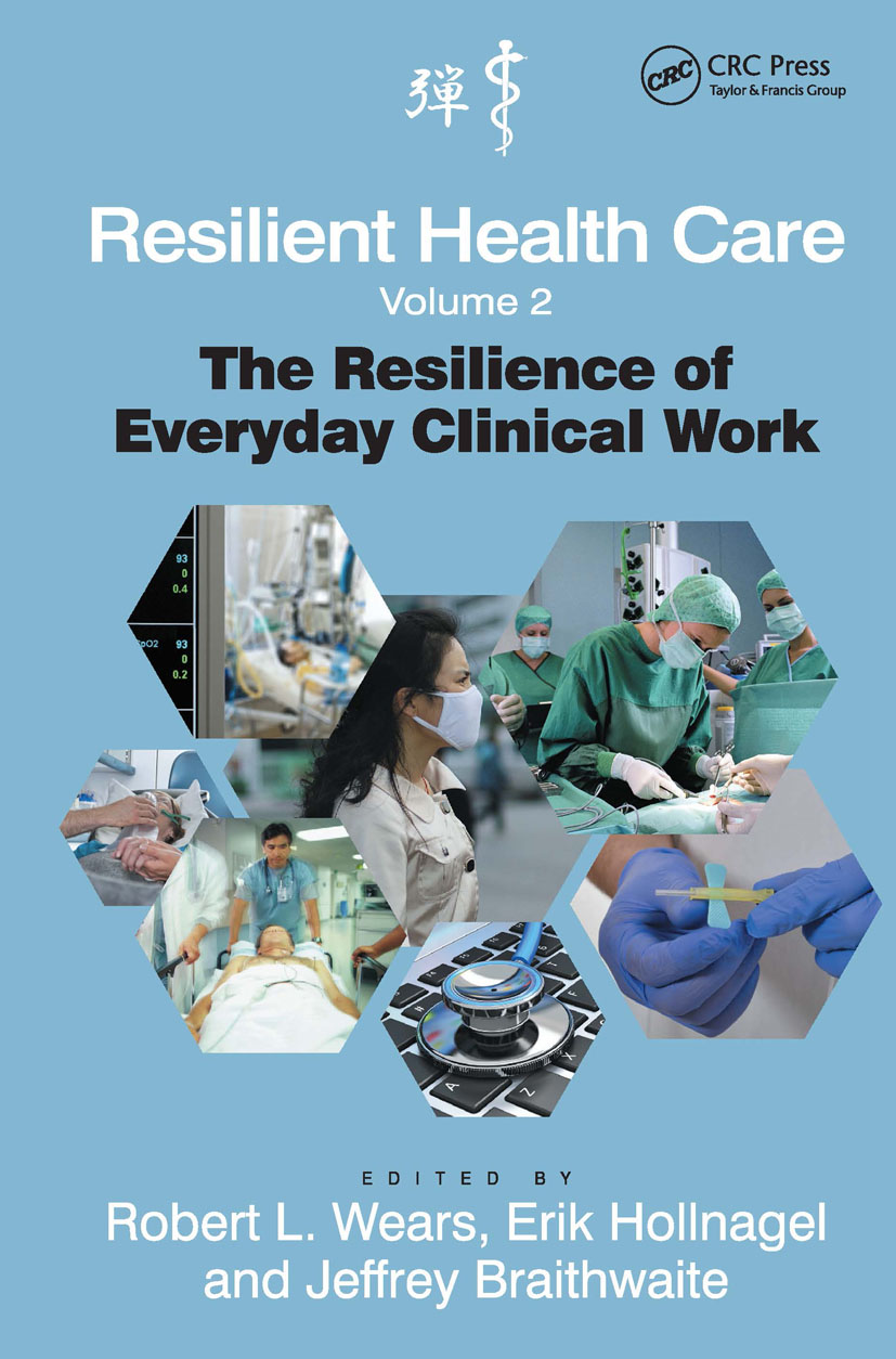 Resilient Health Care, Volume 2: The Resilience of Everyday Clinical Work (Hardback) book cover