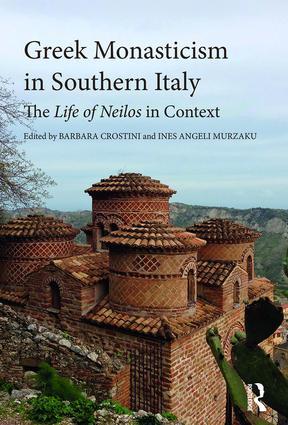 Greek Monasticism in Southern Italy: The Life of Neilos in Context book cover