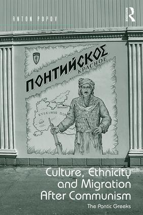 Culture, Ethnicity and Migration After Communism: The Pontic Greeks (Hardback) book cover