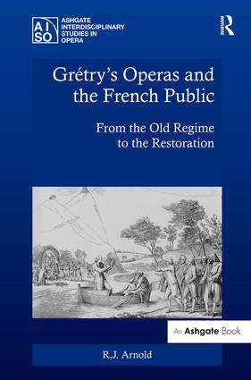 Grétry's Operas and the French Public: From the Old Regime to the Restoration (Hardback) book cover