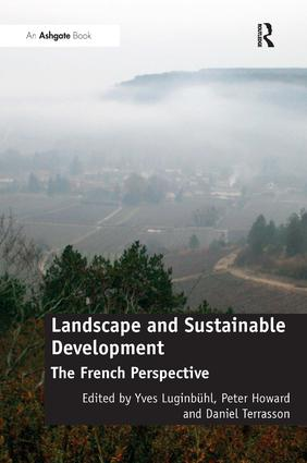 Landscape and Sustainable Development: The French Perspective, 1st Edition (Hardback) book cover